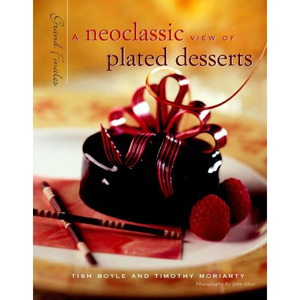 john wiley A Neoclassic View of Plated Desserts: Grand Finales