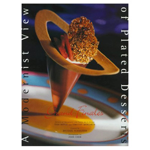 john wiley A Modernist View Of Plated Desserts, Grand Finales 2