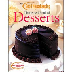 The Good Housekeeping Illustrated Book of Desserts. 320 pages in Full Color. Softcover, 8 3/8 x 11