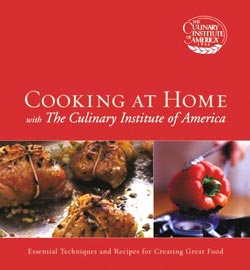 Cooking at Home with The Culinary Institute of America. Hard Cover. 304 pages. Full Color