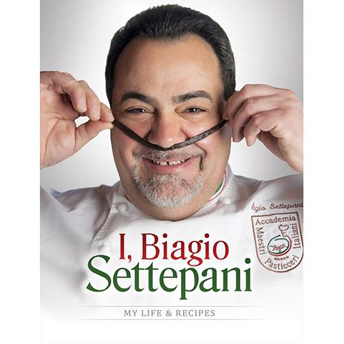 I, Biagio Settepani: My Life & Recipes