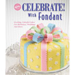 Wilton Celebrate with Fondant, soft cover, 120 colored pages - 902-911