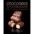 Chocolates & Confections: Formula, Theory, and Technique for the Artisan Confectioner, Hardcover, 400 pages