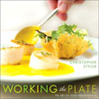 Working the Plate: The Art of Food Presentation by Christopher Styler