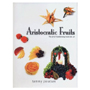 Aristocratic Fruits by Tammy Polatsek