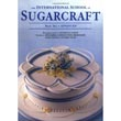The International School of Sugarcraft, Book 2--256 Full Color Pages Softcover